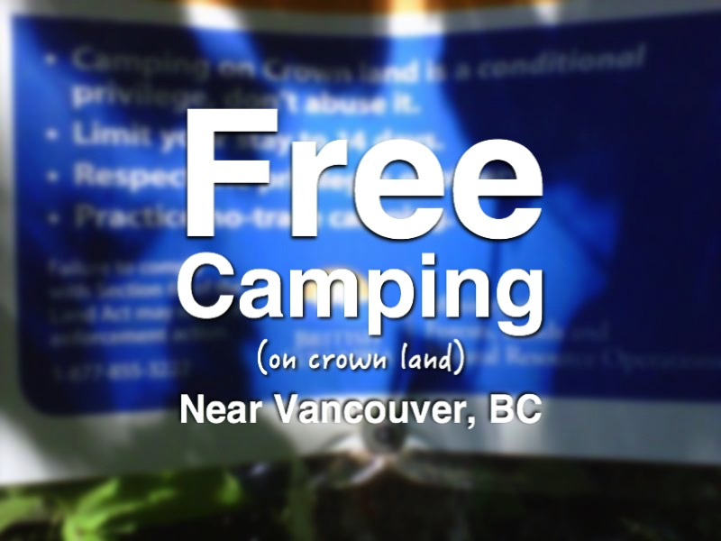 Free Camping on Crown land Vancouver