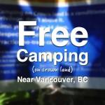 Free camping near Vancouver, British Columbia